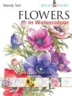 Flowers in Watercolour (What to Paint) Cover Image