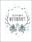 The Little Book of Witchcraft Cover Image