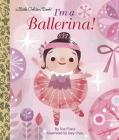 I'm a Ballerina! (Little Golden Book) Cover Image