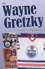 The Wayne Gretzky Collector's Handbook Cover Image
