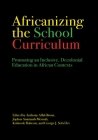 Africanizing the School Curriculum: Promoting an Inclusive, Decolonial Education in African Contexts Cover Image