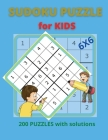 SUDOKU PUZZLE for KIDS: 6X6 Sudoku Puzzles for Kids, 200 SUDOKU with Solutions Cover Image