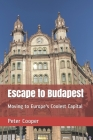 Escape to Budapest: Moving to Europe's Coolest Capital Cover Image