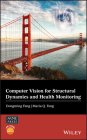Computer Vision for Structural Dynamics and Health Monitoring (Wiley-Asme Press) Cover Image