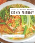 Oops! 365 Yummy Kidney-Friendly Recipes: Unlocking Appetizing Recipes in The Best Yummy Kidney-Friendly Cookbook! Cover Image