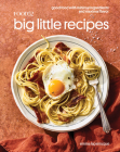 Food52 Big Little Recipes: Good Food with Minimal Ingredients and Maximal Flavor [A Cookbook] (Food52 Works) Cover Image