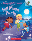 Full Moon Party: An Acorn Book (Fairylight Friends #3) Cover Image