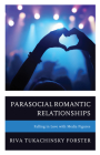 Parasocial Romantic Relationships: Falling in Love with Media Figures Cover Image