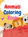 Animals coloring book for kids: Awesome Book with Easy Coloring Animals for Your Toddler Baby Forests Animals for Preschool and Kidergarden Simple Col Cover Image