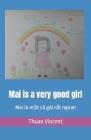 Mai is a very good girl: Mai là một cô gái rất ngoan Cover Image