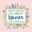 Great Quotes from Great Women: Words from the Women Who Shaped the World Cover Image