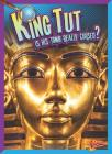 King Tut: Is His Tomb Really Cursed? (History's Mysteries) Cover Image