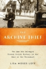 Archive Thief: The Man Who Salvaged French Jewish History in the Wake of the Holocaust Cover Image