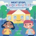 Next Stop: Kindergarten!: A Preschool Graduation Affirmation Cover Image
