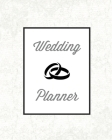 Wedding Planner: Bride Gift Journal, Bridal Planning Notebook, Perfect Wedding Party Organizer Details, Plan For Your Big Day Checklist Cover Image