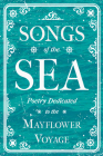Songs of the Sea - Poetry Dedicated to the Mayflower Voyage Cover Image