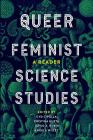 Queer Feminist Science Studies: A Reader Cover Image