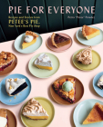 Pie for Everyone: Recipes and Stories from Petee's Pie, New York's Best Pie Shop Cover Image