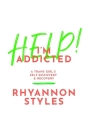 Help! I'm Addicted: A Trans Girl's Self-Discovery and Recovery Cover Image