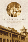 Chinese Chicago: Race, Transnational Migration, and Community Since 1870 (Asian America) Cover Image