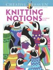 Creative Haven Knitting Notions Coloring Book (Creative Haven Coloring Books) Cover Image