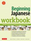 Beginning Japanese Workbook: Revised Edition: Practice Conversational Japanese, Grammar, Kanji & Kana Cover Image