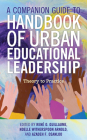 A Companion Guide to Handbook of Urban Educational Leadership: Theory to Practice Cover Image