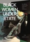 Black Women Under State: Surveillance, Poverty & the Violence of Social Assistance Cover Image