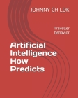 Artificial Intelligence How Predicts: Traveller behavior Cover Image