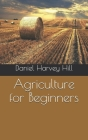 Agriculture for Beginners Cover Image