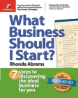 What Business Should I Start?: 7 Steps to Discovering the Ideal Business for You Cover Image