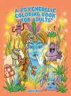 A Psychedelic Coloring Book For Adults - Relaxing And Stress Relieving Art For Stoners Cover Image