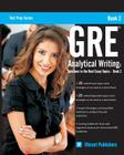 GRE Analytical Writing: Solutions to the Real Essay Topics - Book 2 (Test Prep #1) Cover Image