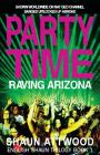 Party Time: Raving Arizona Cover Image