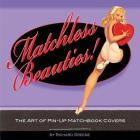 Matchless Beauties: The Art of Pin-up Matchbook Covers Cover Image