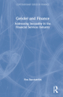 Gender and Finance: Addressing Inequality in the Financial Services Industry (Contemporary Issues in Finance) Cover Image