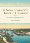 Nova Scotia's Historic Harbours: The Seaports That Shaped the Province Cover Image