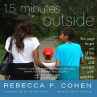 Fifteen Minutes Outside Lib/E: 365 Ways to Get Out of the House and Connect with Your Kids Cover Image