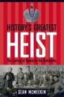 History's Greatest Heist: The Looting of Russia by the Bolsheviks Cover Image