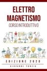 Elettromagnetismo Edizione 2020: Corso Introduttivo Cover Image