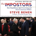 The Impostors Lib/E: How Republicans Quit Governing and Seized American Politics Cover Image