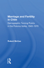 Marriage and Fertility in Chile: Demographic Turning Points in the Petorca Valley, 1840-1976 Cover Image