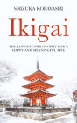 Ikigai: The Japanese Philosophy for a Happy and Meaningful Life Cover Image