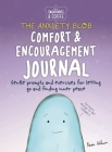 Sweatpants & Coffee: The Anxiety Blob Comfort and Encouragement Journal: Prompts and exercises for letting go of worry and finding inner peace Cover Image