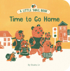 A Little Snail Book: Time to Go Home Cover Image