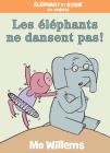 Éléphant Et Rosie: Les Éléphants Ne Dansent Pas Cover Image