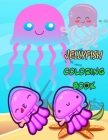 Jellyfish Coloring Book: Excellent Ocean Coloring Book -- Cute Animals -- Sea Jellyfish Diagram for Kids -- Good for Small Children Cover Image