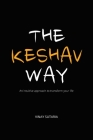The Keshav Way: An intuitive approach to transform your life Cover Image