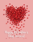 Happy Valentine's Day Journal: Beautiful Journal for a Special Person in Your Life: Lined Journal 120 pages 8.5x11 Cover Image