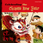 Celebrating the Chinese New Year (Chinese Festivals) Cover Image